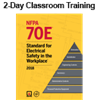 NFPA 70E: Electrical Safety in the Workplace (2015) 2-day Classroom Training with Optional Certificate of Educational Achievement