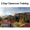 Assessing Structure Ignition Potential From Wildfire 2-Day Classroom Training