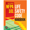 NFPA 101: Life Safety Code Handbook, 2012 Edition