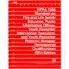 NFPA 1035: Standard on Fire and Life Safety Educator, Public Information Officer, Youth Firesetter Intervention Specialist, and Youth Firesetter Program Manager Professional Qualifications, 2015 edition