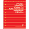 2012 NFPA 1051: Standard for Wildland Fire Fighter Professional Qualifications