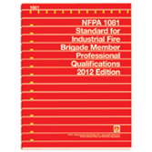 NFPA 1081: Standard for Industrial Fire Brigade Member Professional Qualifications