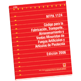 NFPA 1124: Code for the Manufacture, Transportation, Storage and Retail Sales of Fireworks