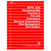 NFPA 1250: Recommended Practice in Fire and Emergency Services Organization Risk Management