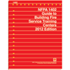 NFPA 1402: Guide to Building Fire Service Training Centers, 2012 Edition