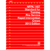 NFPA 1407: Standard for Training Fire Service Rapid Intervention Crews