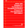 NFPA 1582: Standard on Comprehensive Occupational Medical Program for Fire Departments, 2013 Edition