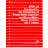 NFPA 16: Standard for the Installation of Foam-Water Sprinkler and Foam-Water Spray Systems, 2015 Edition