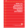 NFPA 17A: Standard for Wet Chemical Extinguishing Systems, 2013 Edition