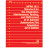 2012 NFPA 1911: Standard for the Inspection, Maintenance, Testing, and Retirement of In-Service Automotive Fire Apparatus