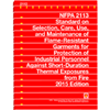 NFPA 2113: Selection, Care, Use, and Maintenance of Flame-Resistant Garments for Protection of Industrial Personnel Against Short-Duration Thermal Exposures from Fire, 2015 Edition