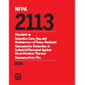 NFPA 2113, Standard on Selection, Care, Use, and Maintenance of Flame-Resistant Garments for Protection of Industrial Personnel Against Short-Duration Thermal Exposures from Fire