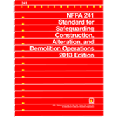 NFPA 241: Standard for Safeguarding Construction, Alteration, and Demolition Operations
