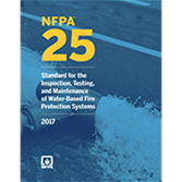 NFPA 25: Standard for the Inspection, Testing, and Maintenance of Water-Based Fire Protection Systems