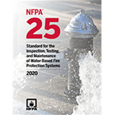 NFPA 25, Standard for the Inspection, Testing, and Maintenance of Water-Based Fire Protection Systems