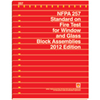 NFPA 257: Standard on Fire Test for Window and Glass Block Assemblies, 2012 Edition