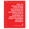 NFPA 272:  Standard Method of Test for Heat and Visible Smoke Release Rates for Materials and Products Using an Oxygen Consumption Calorimeter, 2003 Edition