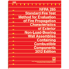 NFPA 285: Standard Fire Test Method for Evaluation of Fire Propagation Characteristics of Exterior Non-Load-Bearing Wall Assemblies Containing Combustible Components, 2012 Edition
