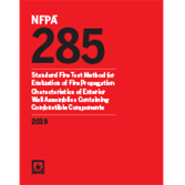 NFPA 285, Standard Fire Test Method for Evaluation of Fire Propagation Characteristics of Exterior Wall Assemblies Containing Combustible Components