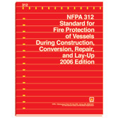 NFPA 312: Standard for Fire Protection of Vessels During Construction, Conversion, Repair, and Lay-Up, Prior Years