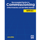 NFPA 3: Recommended Practice for Commissioning of Fire Protection and Life Safety Systems