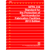 NFPA 318: Standard for the Protection of Semiconductor Fabrication Facilities