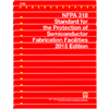 NFPA 318: Standard for the Protection of Semiconductor Fabrication Facilities, 2015 Edition