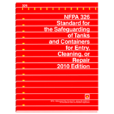 NFPA 326: Standard for Safeguarding of Tanks and Containers for Entry, Cleaning, or Repair