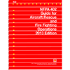 NFPA 402: Guide for Aircraft Rescue and Fire Fighting Operations, 2013 Edition