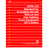 NFPA 412: Standard for Evaluating Aircraft Rescue and Fire-Fighting Foam Equipment