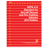 NFPA 414: Standard for Aircraft Rescue and Fire-Fighting Vehicles