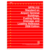 NFPA 415: Standard on Airport Terminal Buildings, Fueling Ramp Drainage, and Loading Walkway, Prior Years