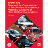 NFPA 472: Standard for Competence of Responders to Hazardous Materials/Weapons of Mass Destruction
