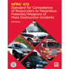 NFPA 472: Standard for Competence of Responders to Hazardous Materials/Weapons of Mass Destruction Incidents, 2013 Edition