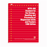 NFPA 480: Standard for the Storage, Handling and Processing of Magnesium Solids and Powders