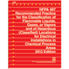 2012 NFPA 497: Recommended Practice for the Classification of Flammable Liquids, Gases, or Vapors and of Hazardous (Classified) Locations for Electrical Installations in Chemical Process Areas