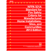 2013 NFPA 501A: Standard for Fire Safety Criteria for Manufactured Home Installations, Sites, and Communities