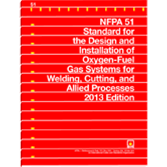 NFPA 51: Standard for the Design and Installation of Oxygen-Fuel Gas Systems for Welding, Cutting, a