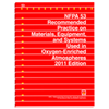 2011 NFPA 53: Recommended Practice on Materials, Equipment, and Systems Used in Oxygen-Enriched Atmospheres