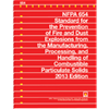 2013 NFPA 654: Standard for the Prevention of Fire and Dust Explosions from the Manufacturing, Processing, and Handling of Combustible Particulate Solids