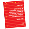 NFPA 654: Standard for the Prevention of Fire and Dust Explosions from the Manufacturing,