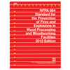 NFPA 664: Standard for the Prevention of Fires and Explosions in Wood Processing and Woodworking Facilities, 2012 Edition