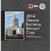 State of Oregon 2014 Section Electrical Specialty Code - Current Edition