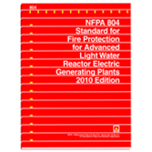 NFPA 804: Standard for Fire Protection for Advanced Light Water Reactor Electric Generating Plants