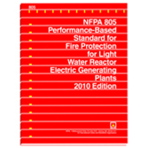 NFPA 805: Performance-Based Standard for Fire Protection for Light Water Reactor Electric Generating