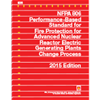 2015 NFPA 806: Performance-Based Standard for Fire Protection for Advanced Nuclear Reactor Electric Generating Plants Change Process