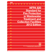 NFPA 820: Standard for Fire Protection in Wastewater Treatment and Collection Facilities