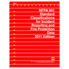 2011 NFPA 901: Standard Classifications for Incident Reporting and Fire Protection Data