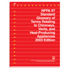 NFPA 97: Standard Glossary of Terms Relating to Chimneys, Vents, and Heat-Producing Appliances, 2003 Edition