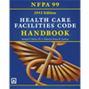 NFPA 99: Health Care Facilities Code Handbook, 2012 Edition
